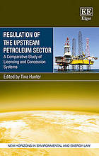 Regulation of the upstream petroleum sector : a comparative study of licensing and concession systems