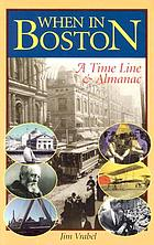 When in Boston : a time line & almanac