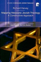 Mapping Messianic Jewish theology : a constructive approach