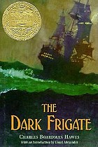 The dark frigate : wherein is told the story of Philip Marsham who lived in the time of King Charles and was bred a sailor but came home to England after many hazards by sea and land and fought for the King at Newbury and lost a great inheritance and departed for Barbados i
