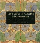 The arts & crafts movement in New Zealand 1870-1940 : women make their mark