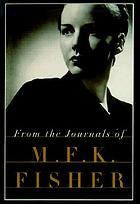 From the journals of M.F.K. Fisher
