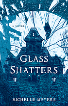 Glass Shatters : A novel