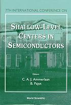 7th International Conference on Shallow-Level Centers in Semiconductors : Amsterdam, the Netherlands, 17-19 July 1996