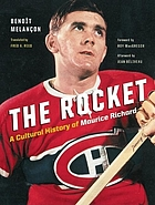 The Rocket : a cultural history of Maurice Richard