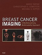 Breast cancer imaging : a multidisciplinary, multimodality approach