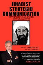 Jihadist strategic communication : as practiced by Usama bin Laden and Ayman al-Zawahiri