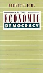 Preface to economic democracy.