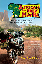 African brew ha ha : a motorcycle quest from Lancashire to Cape Town.