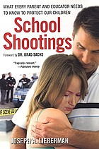School shootings : what every parent and educator needs to know to protect our children