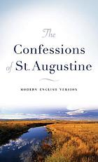 The Confessions of St. Augustine : modern English version