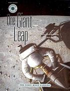 One giant leap : the first moon landing
