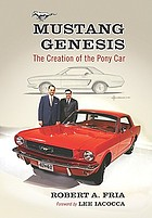 Mustang genesis : the creation of the pony car