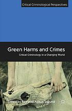 Green harms and crimes : critical criminology in a changing world