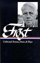 Robert Frost: Collected Poems, Prose, and Plays.
