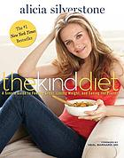 The kind diet : a simple guide to feeling great, losing weight, and saving the planet