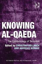 Knowing Al-Qaeda : the epistemology of terrorism