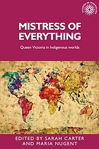 Mistress of everything : Queen Victoria in indigenous worlds