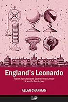 England's Leonardo : Robert Hooke and the seventeenth-century scientific revolution