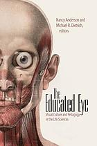 The Educated Eye : Visual Culture and Pedagogy in the Life Sciences.