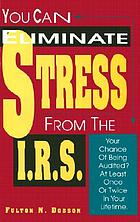 You can eliminate stress from the I.R.S. : your chance of being audited? : at least once or twice in your lifetime