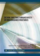 Design, construction and safety of underground structures : selected, peer reviewed papers from the International Conference on Safety Design and Constrution of Underground Structures (SDeCUS 2016), April 11-12, 2016, Prague, Czech Republic