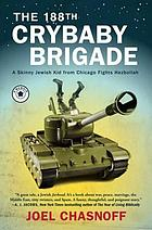 The 188th Crybaby Brigade : a skinny Jewish kid from Chicago fights Hezbollah : a memoir