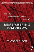 Remembering tomorrow : from SDS to life after capitalism