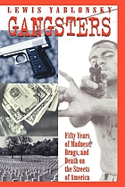 Gangsters : fifty years of madness, drugs, and death on the streets of America