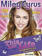 Miley Cyrus : this is her life!