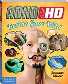 ADHD in HD : brains gone wild