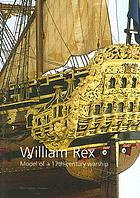 William Rex : a model of a 17th-century warship
