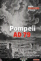 Pompeii AD 79 : a city buried by a volcanic eruption