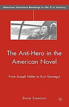 The anti-hero in the American novel : from Joseph Heller to Kurt Vonnegut