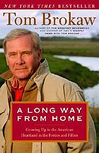 A long way from home : growing up in the American heartland in the forties and fifties