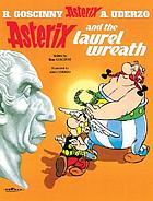 Astérix adventures. 18, Asterix and the laurel wreath
