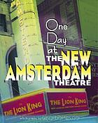 A day at the New Amsterdam Theatre