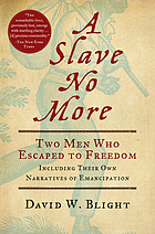 A slave no more : two men who escaped to freedom : including their own narratives of emancipation