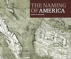 The naming of America : Martin Waldseemüller's 1507 world map and the