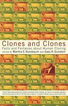 Clones and clones : facts and fantasies about human cloning