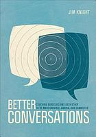 Better conversations : coaching ourselves and each other to be more credible, caring, and connected
