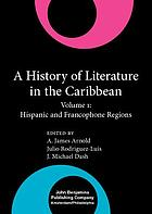 A history of literature in the Caribbean. / vol. 1, Hispanic and francophone regions