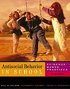 Antisocial behavior in school : evidence-based practices
