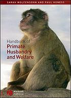 Handbook of primate husbandry and welfare