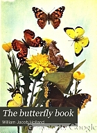 The butterfly book; a popular guide to a knowledge of the butterflies of North America,