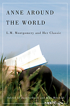 Anne around the world : L.M. Montgomery and her classic