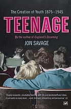 Teenage : the creation of youth culture