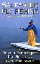 Saltwater fly fishing : seven strategies for success