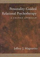 Personality-guided relational psychotherapy