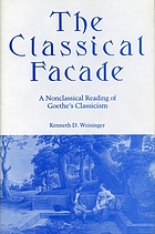 The classical facade : a nonclassical reading of Goethe's classicism